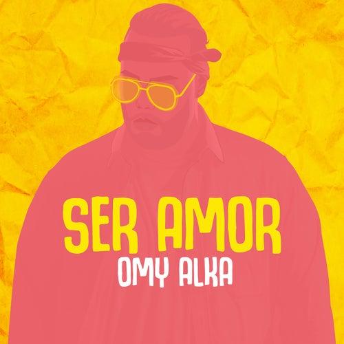 Ser Amor de Omy Alka