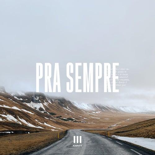 Pra Sempre (Live At Central) by Kingdom Movement