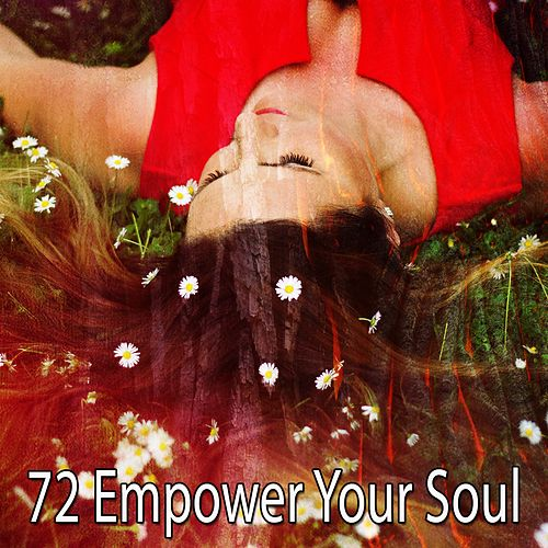 72 Empower Your Soul de Best Relaxing SPA Music