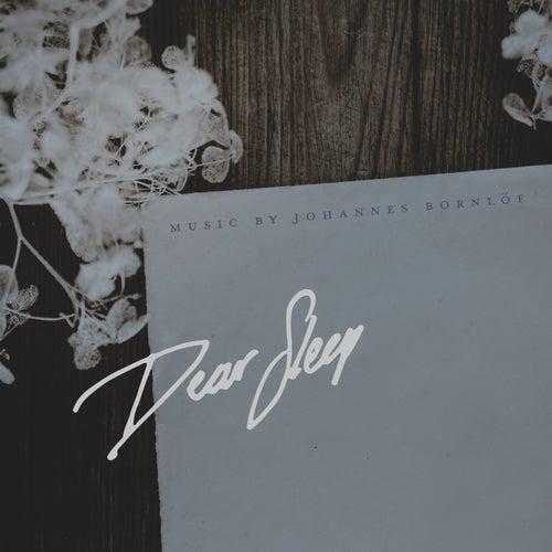 Dear Sleep by Johannes Bornlöf