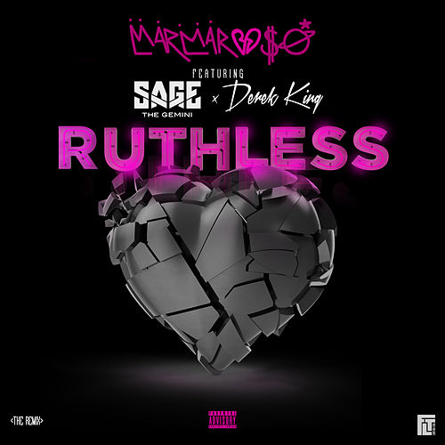 Ruthless (Remix) [feat. Sage The Gemini & Derek King] von MarMar Oso