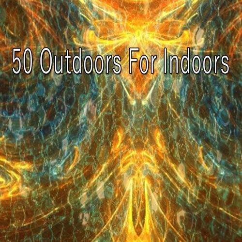 50 Outdoors for Indoors de Dormir