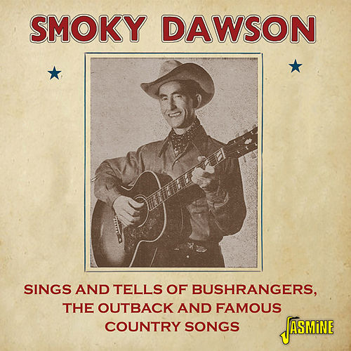Sings and Tells of Bushrangers, the Outback and Famous Country Songs by Smoky Dawson