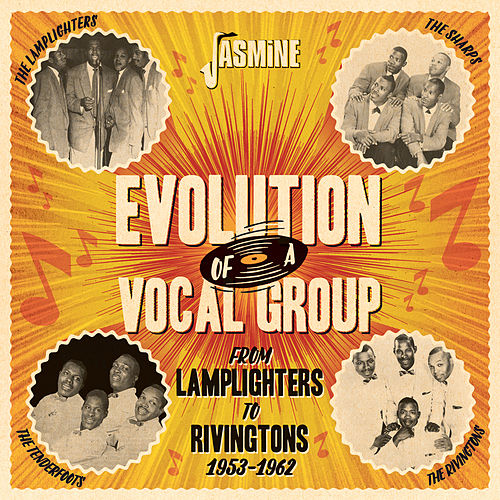 Evolution of a Vocal Group from the Lamplighters to Rivingtons 1953-1962 von Various Artists