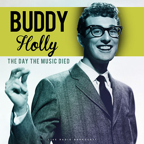 The Day The Music Died by Buddy Holly