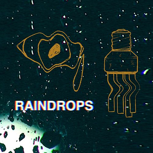 Raindrops by Holy Grail