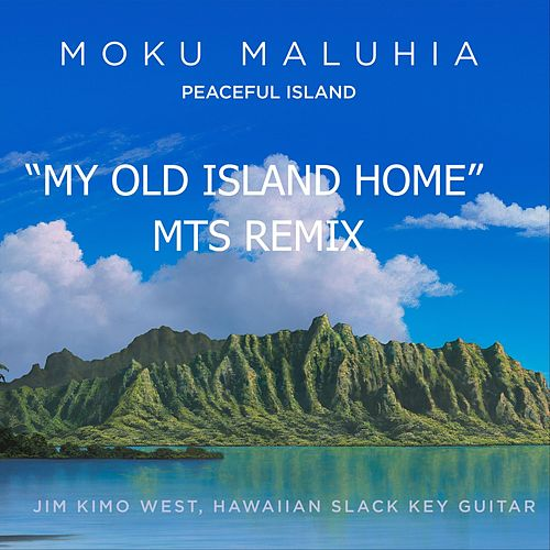 My Old Island Home (Mts Remix) de Jim 'Kimo' West