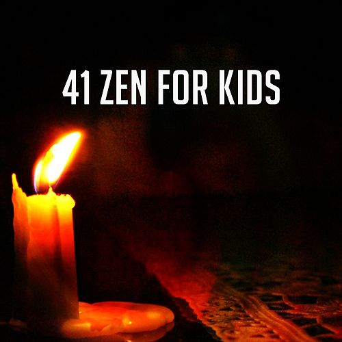 41 Zen for Kids by Deep Sleep Meditation