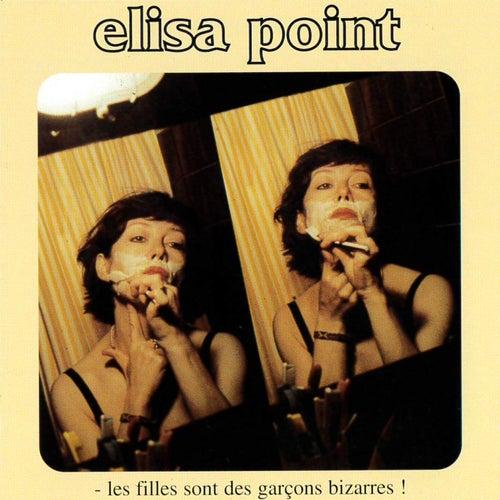 Les filles sont des garçons bizarres ! by Elisa Point