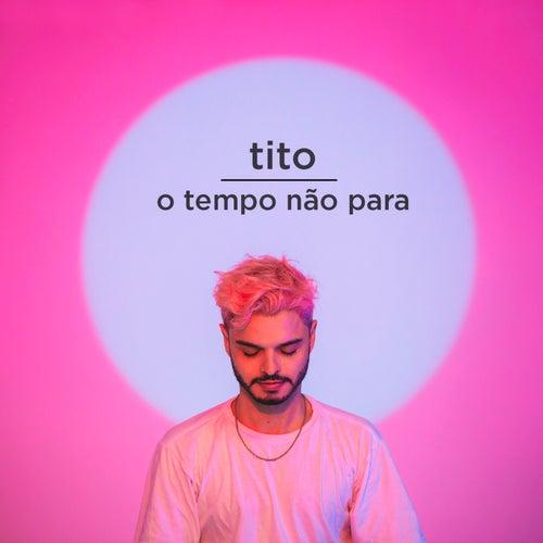 O Tempo Não Para di Tito El Bambino