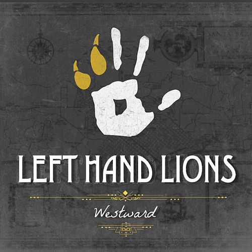 Westward by Left Hand Lions