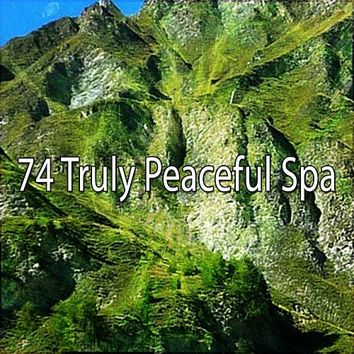 74 Truly Peaceful Spa by Serenity Spa: Music Relaxation