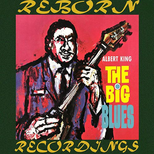 The Big Blues (HD Remastered) by Albert King