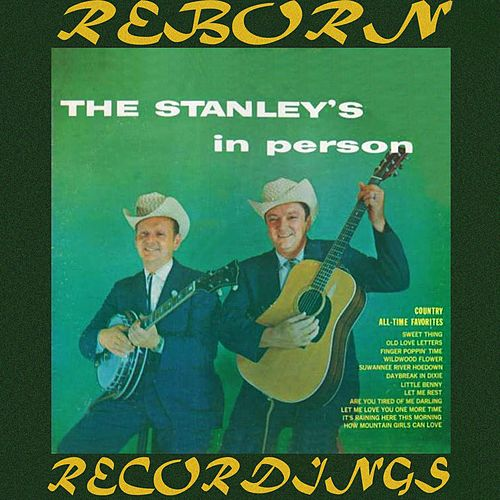 The Stanley's In Person (HD Remastered) von The Stanley Brothers