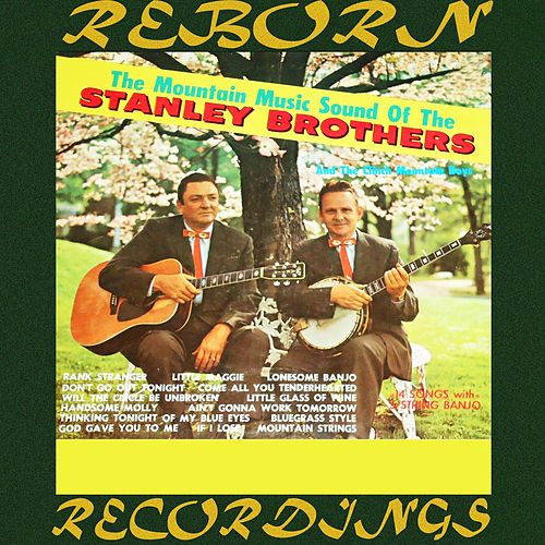 The Mountain Music Sound Of The Stanley Brothers (HD Remastered) von The Stanley Brothers
