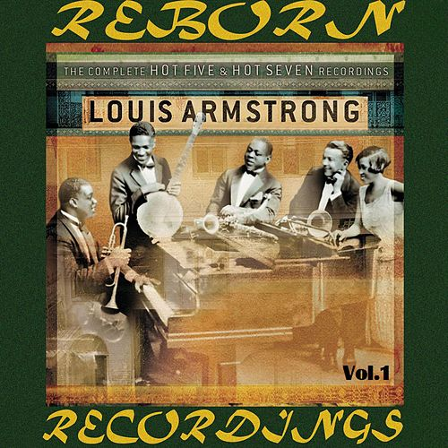 The Complete Hot Five and Hot Seven Recordings, Vol.1 (HD Remastered) by Louis Armstrong
