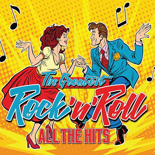 The Greatest Rock 'N' Roll - All The Hits by Various Artists