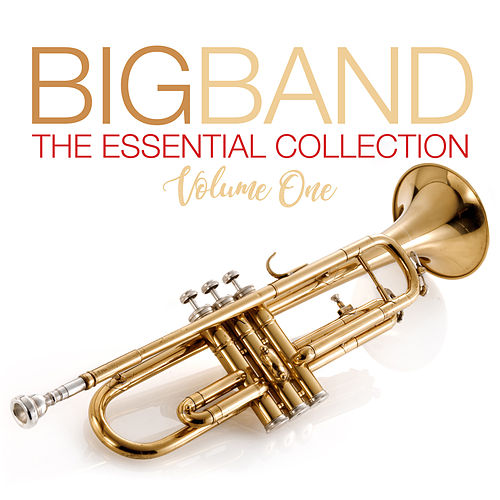 Big Band The Essential Collection Volume One by Various Artists