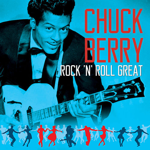 CHUCK  BERRY - Rock 'N' Roll Great by Chuck Berry