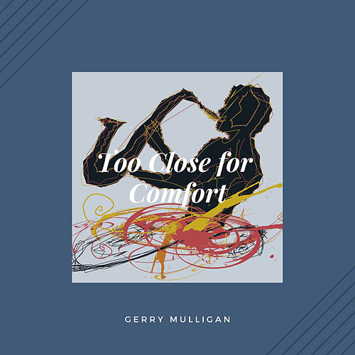 Too Close for Comfort (Jazz) de Gerry Mulligan