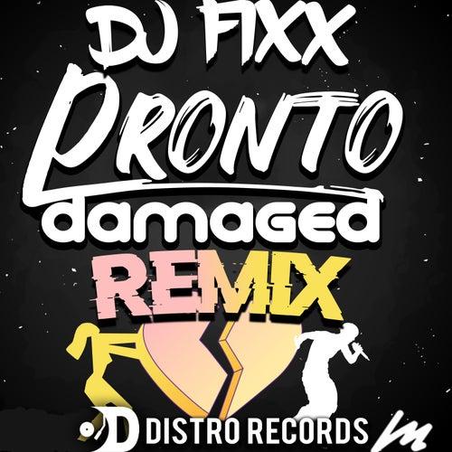 Damaged REMIX by Pronto
