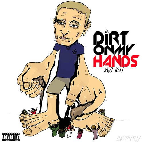 Dirt on My Hands by Switch