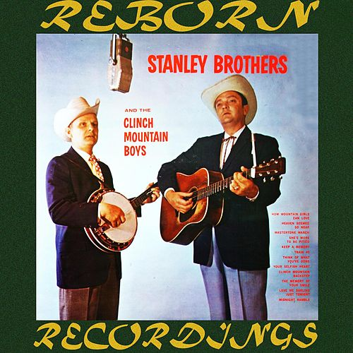 The Stanley Brothers And the Clinch Mountain Boys (HD Remastered) von The Stanley Brothers