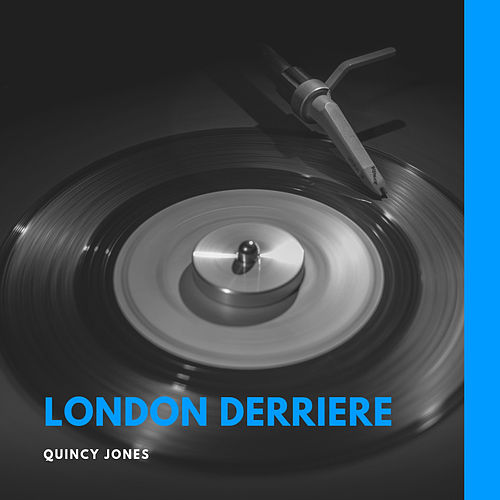 London Derriere de Quincy Jones