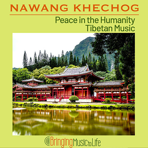 Peace in the Humanity - Tibetan Music von Nawang Khechog