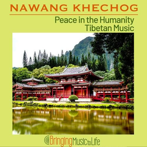 Peace in the Humanity - Tibetan Music von Nawang Khechog