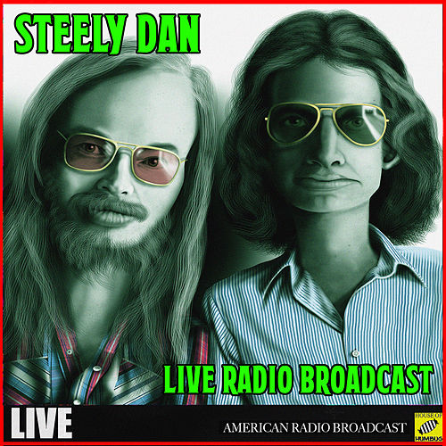 Steely Dan - Live Radio Broadcast (Live) by Steely Dan