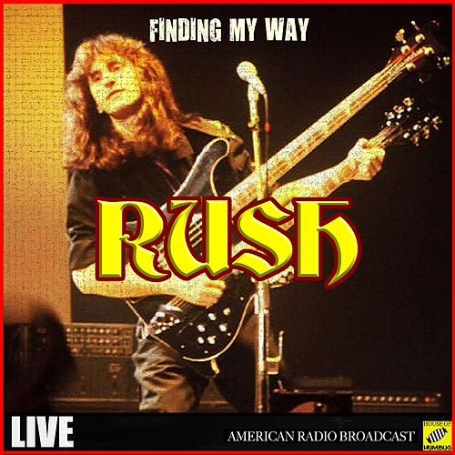 Finding My Way (Live) by Rush