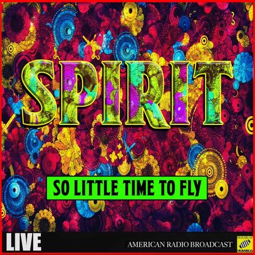 So Little Time To Fly (Live) von Spirit