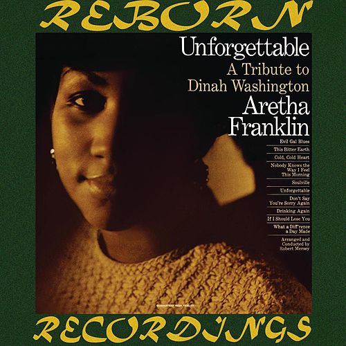 Unforgettable A Tribute to Dinah Washington (HD Remastered) van Aretha Franklin