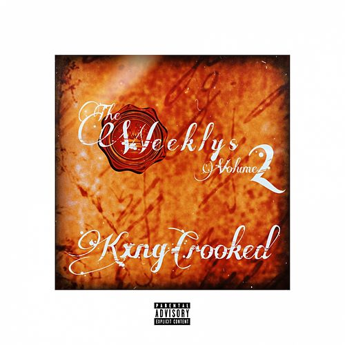The Weeklys, Vol. 2 by KXNG Crooked