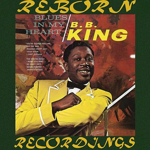 Blues in My Heart (HD Remastered) by B.B. King