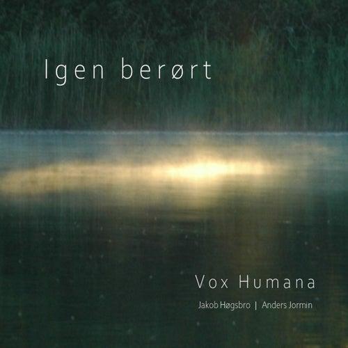 Igen Berørt von Vox Humana