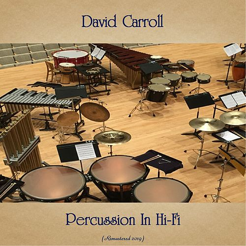 Percussion In Hi-Fi (Remastered 2019) by David Carroll
