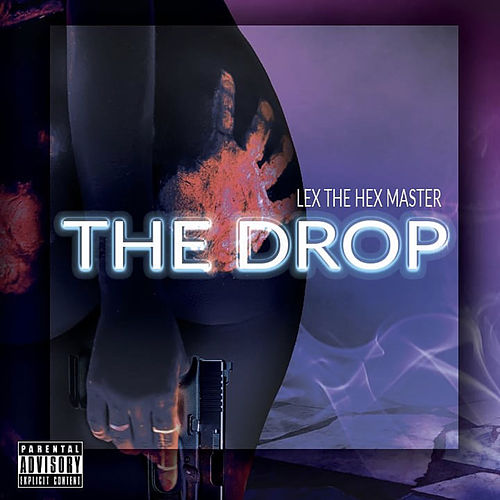 The Drop by Lex The Hex Master