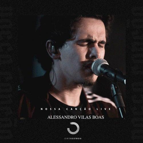 Nossa Canção (Live) de Alessandro Vilas Boas