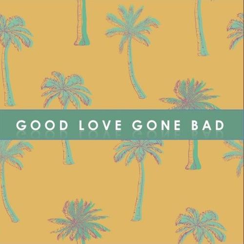 Good Love Gone Bad de Various Artists