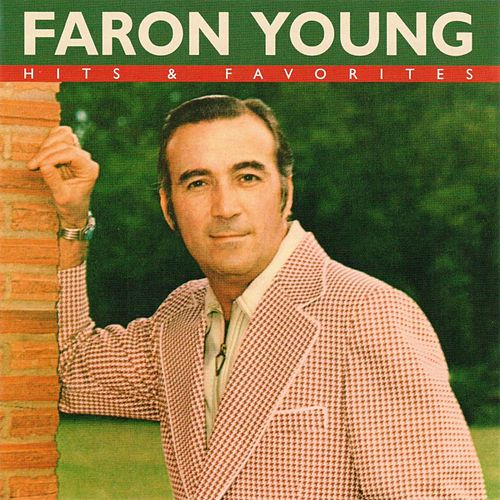 Hits & Favorites von Faron Young