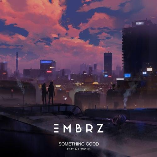 Something Good von EMBRZ