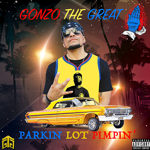 Parking Lot Pimpin' von Gonzo The Great