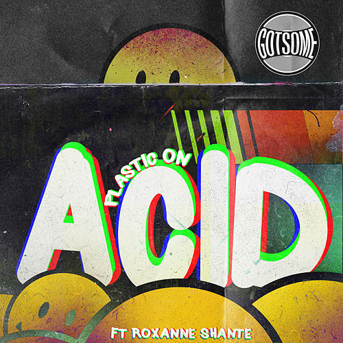 Plastic On Acid by GotSome
