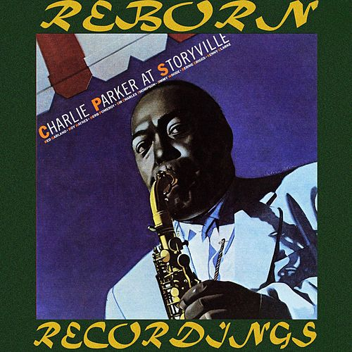 Charlie Parker at Storyville (HD Remastered) by Charlie Parker