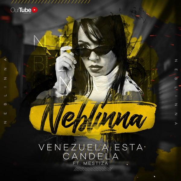Venezuela Está Candela By Neblinna Napster