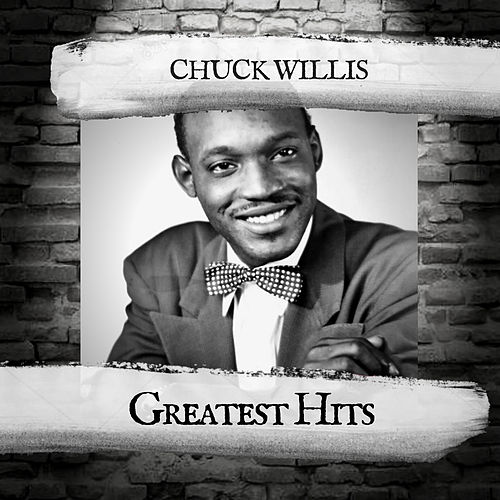 Greatest Hits by Chuck Willis