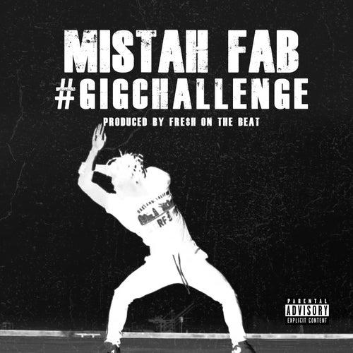 #GigChallenge by Mistah F.A.B.