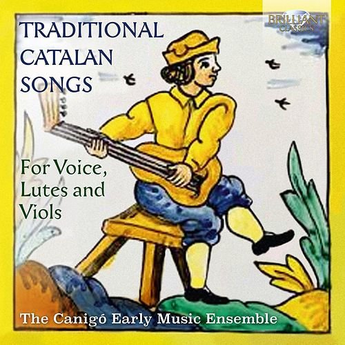 Traditional Catalan Songs for Voice, Lutes and Viols by Various Artists